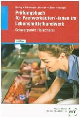 Prüfungsbuch für Fachverkäufer/-innen im Lebensmittelhandwerk: Schwerpunkt Fleischerei