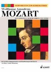 Wolfgang Amadeus Mozart, Ein Streifzug durch Leben und Werk
