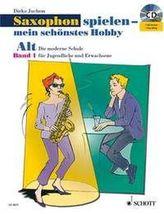 Saxophon spielen - mein schönstes Hobby, Alt-Saxophon, m. Audio-CD. Bd.1