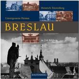 Breslau - Unvergessene Heimat in 216 Bildern