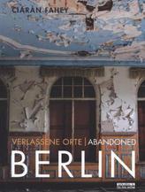 Verlassene Orte. Abandoned BERLIN