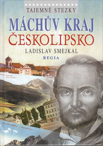 Tajemné stezky Máchův kraj Českolipsko