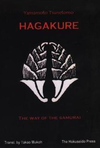 Hagakure, The Way of the Samurai - Tsunetomo Yamamoto