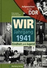 Wir vom Jahrgang 1941 - Aufgewachsen in der DDR