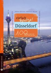 Düsseldorf - einfach Spitze! 100 Gründe, stolz auf diese Stadt zu sein
