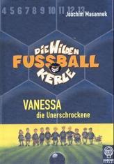 Die wilden Fußballkerle - Vanessa, die Unerschrockene