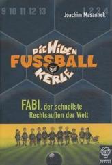 Die wilden Fußballkerle - Fabi, der schnellste Rechtsaußen der Welt