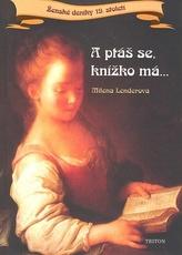A ptáš se, knížko má...