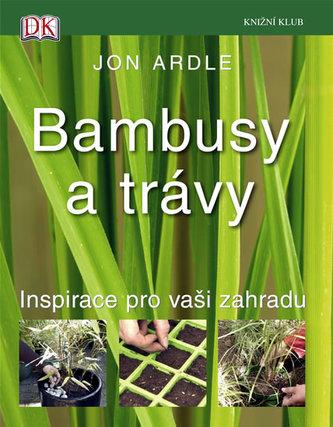 Bambusy a trávy Inspirace pro vaši zahradu