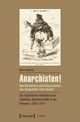Anarchisten! Von Vorläufern und Erleuchteten, von Ungeziefer und Läusen
