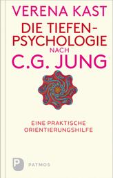 Die Tiefenpsychologie nach C. G. Jung