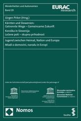 Kärnten und Slowenien: Getrennte Wege - Gemeinsame Zukunft. Koroska in Slovenija: Locene poti - skupna prihodnost