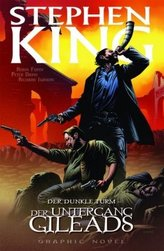 Stephen Kings Der Dunkle Turm - Der Untergang Gileads, Graphic Novel
