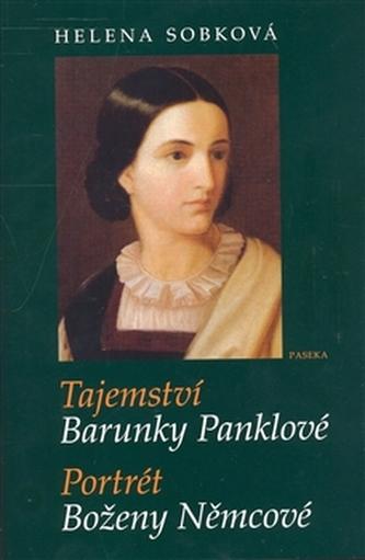 Tajemství Barunky Panklové Portrét Boženy Němcové