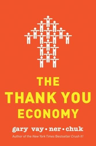 The Thank You Economy - Vaynerchuk, Gary