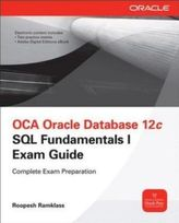OCA Oracle Database 12c: SQL Fundamentals I Exam Guide, w. CD-ROM