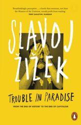 Trouble in Paradise. Ärger im Paradies - Vom Ende der Geschichte zum Ende des Kapitalismus, englische Ausgabe