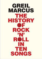 The History of Rock 'n' Roll in Ten Songs