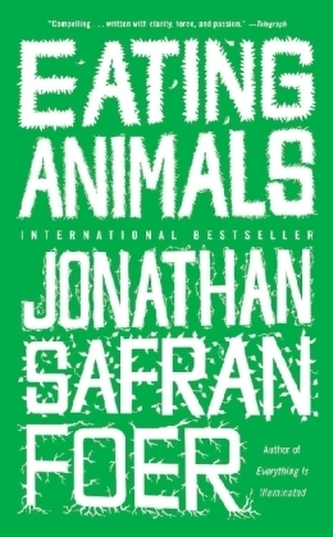 the use of storytelling to depict the true nature of humans in eating animals by jonathan safran foe
