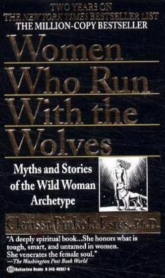 Women Who Run With the Wolves. Die Wolfsfrau, englische Ausgabe - Clarissa Pinkola Estés