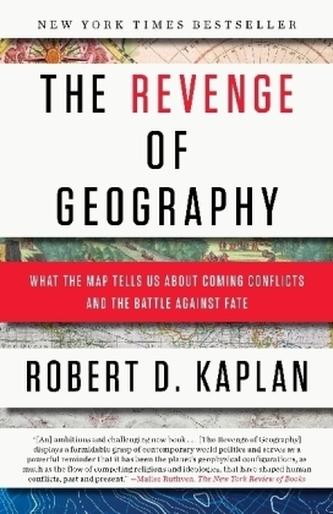 The Revenge of Geography - Robert D. Kaplan