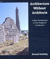 Architecture without Architects. Architektur ohne Architekten, engl. Ausgabe