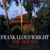 Frank Lloyd Wright - The Houses