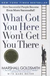 What Got You Here Won't Get You There. Was Sie hierher gebracht hat, wird Sie nicht weiterbringen, englische Ausgabe