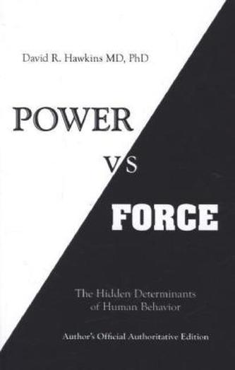 Power vs. Force - Hawkins, David R.