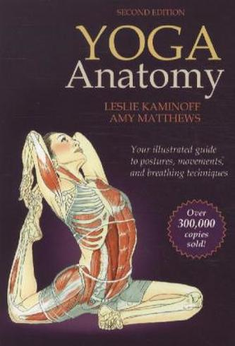Yoga Anatomy - Kaminoff, Leslie