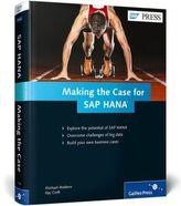 Making the Case for SAP HANA. Business Cases for SAP HANA