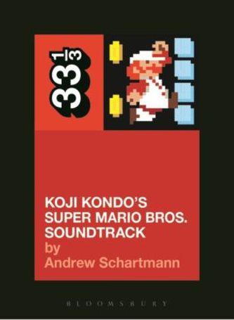 Koji Kondo's Super Mario Bros. Soundtrack - Schartmann, Andrew