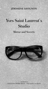 Yves Saint Laurent's Studio : Mirrors and Secrets