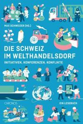 Die Schweiz im Welthandelsdorf