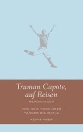 Truman Capote auf Reisen