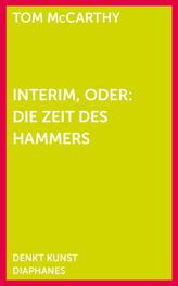 Interim, oder: Die Zeit des Hammers