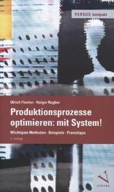 Produktionsprozesse optimieren: mit System!