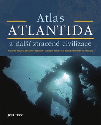 Atlas Atlantida a další ztracené civilizace