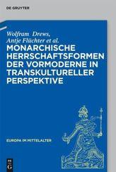 Monarchische Herrschaftsformen der Vormoderne in transkultureller Perspektive