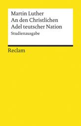An den Christlichen Adel teutscher Nation