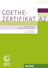 Goethe-Zertifikat A2 - Prüfungsziele, Testbeschreibung