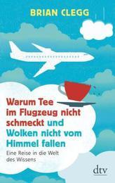 Warum Tee im Flugzeug nicht schmeckt und Wolken nicht vom Himmel fallen