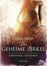 Der geheime Zirkel - Gemmas Visionen
