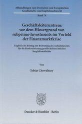 Geschäftsleiteruntreue vor dem Hintergrund von subprime-Investments im Vorfeld der Finanzmarktkrise