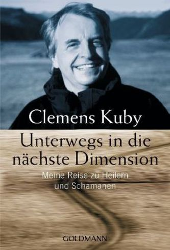 Unterwegs in die nächste Dimension - Clemens Kuby