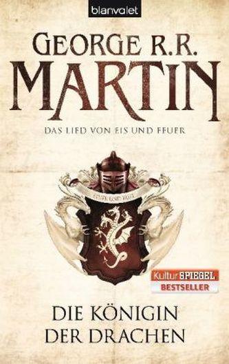 Das Lied von Eis und Feuer - Die Königin der Drachen - George R. R. Martin
