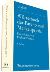 Wörterbuch der Patent- und Markenpraxis, Deutsch-Englisch. Dictionary of Patent and Trade Mark Terms, English-German