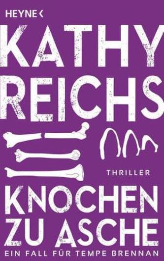 Knochen zu Asche - Kathy Reichs