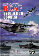 RCAF bylo jejich osudem