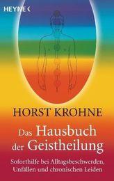 Das Hausbuch der Geistheilung